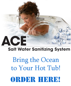Order the Ace Salt Water Sanitizing System and bring the ocean to your hot tub!