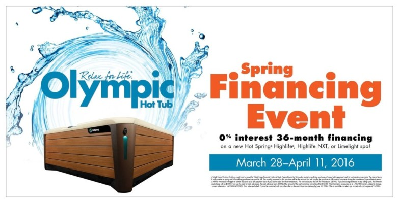 Olympic Hot Tub Special Financing for 36 months with approved credit Spring Financing Event Starts Today
